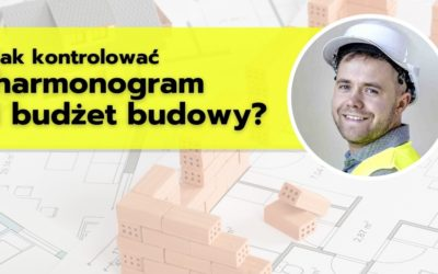 Jak kontrolować harmonogram ibudżet budowy?