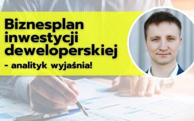 Biznesplan inwestycji deweloperskiej – analityk wyjaśnia!