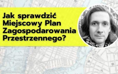 Jak sprawdzić Miejscowy Plan Zagospodarowania Przestrzennego?