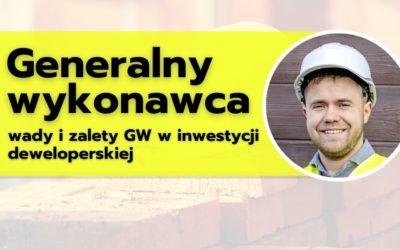 Generalny wykonawca – wady izalety GW winwestycji deweloperskiej